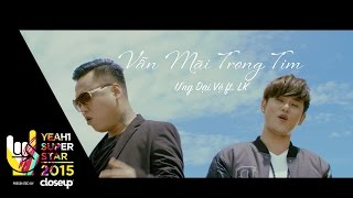 vẫn mi trong tim   ưng đại vệ ft lk   yeah1 superstar official music video