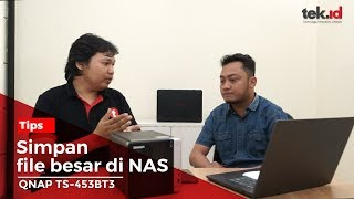 Tips simpan file besar di NAS, QNAP TS-453BT3