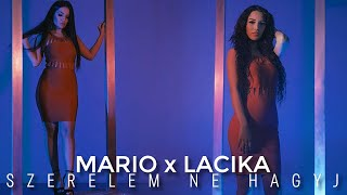 MARIO x LACIKA - Szerelem ne hagyj - OFFICIAL MUSIC VIDEO