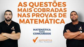 MATEMÁTICA PARA CONCURSOS[2019]: AS QUESTÕES MAIS COBRADAS NAS PROVAS DE MATEMATICA .