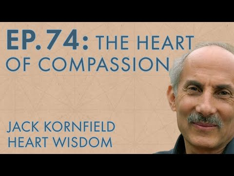 Jack Kornfield – Ep. 74 – The Heart of Compassion