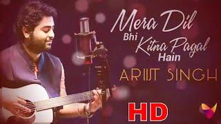 Mera Dil Bhi Kitna Pagal Hain - Arijit Singh ( New Version) Latest Hindi Hits Songs 2020