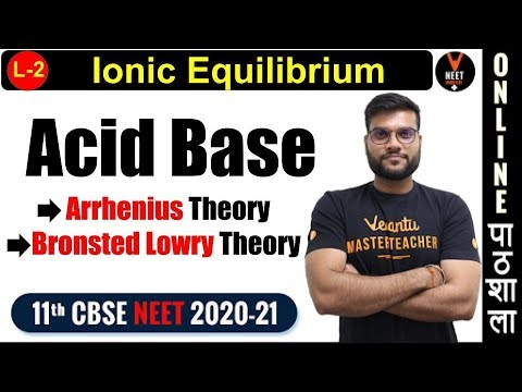 Acid-Base Theory | Ionic Equilibrium | L-2 | NEET JEE | 11th CBSE | Arvind Arora