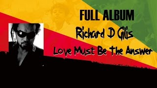 Richard D'Gilis - Love Must Be The Answer (Full Album 2011)