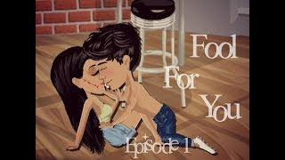 💓 Fool For You  || Se.1 || Ep.1 ||   💙