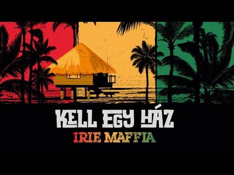 IRIE MAFFIA - KELL EGY HÁZ (Official Music Video)