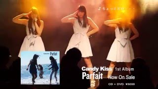 【MV】 Candy Kissの1stアルバム『Parfait』収録の9曲を1コーラス毎...