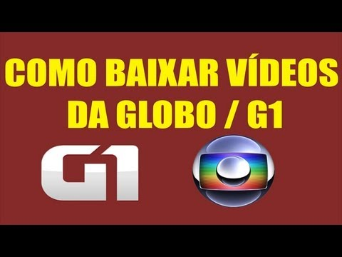 Como baixar vídeos da GLOBO - G1