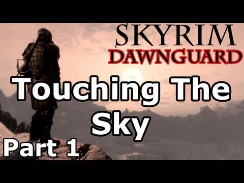 Skyrim: Touching The Sky Quest - Part 1 (Dawnguard DLC Walkthrough)