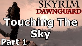 Skyrim: Touching The Sky Quest - Part 1 (Dawnguard DLC Walkthrough)