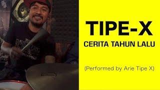TIPE X - CERITA TAHUN LALU (Performed by ARIE TIPE X)