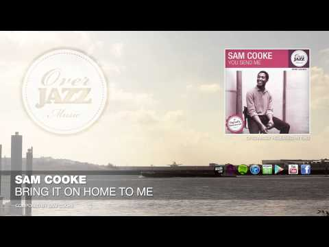 Sam Cooke - Bring It On Home To Me (1962)