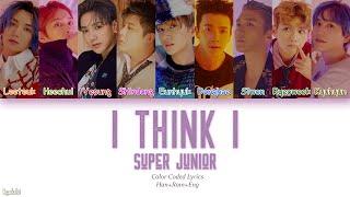 Super Junior (슈퍼주니어) – I Think I (Color Coded Lyrics) [Han/Rom/Eng]