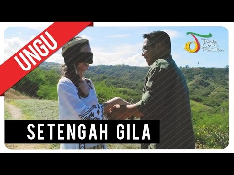 UNGU - Setengah Gila | Official Video Clip
