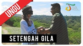Video UNGU - Setengah Gila | Official Video Clip download MP3, 3GP, MP4, WEBM, AVI, FLV Oktober 2018