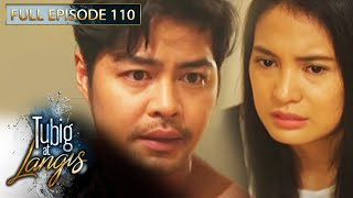 Full Episode 110 | Tubig At Langis