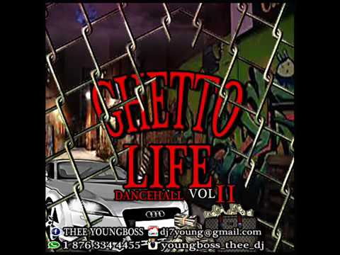 2017  Ghetto Life VOL 2 New Dancehall mix Dj Young Boss Reggae