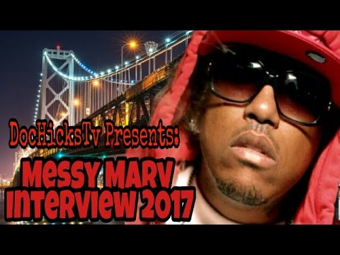 Messy Marv 2017 Interview Talks Mac Dre, Philthy Rich & J Diggs