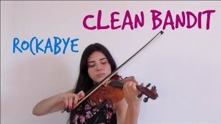 Clean Bandit- Rockabye Ft. Sean Paul & Anne-marie Violin Cover