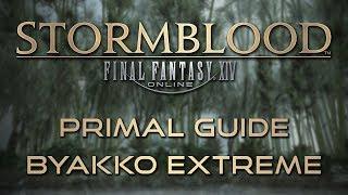 Stormblood Primal Guide: Byakko Extreme