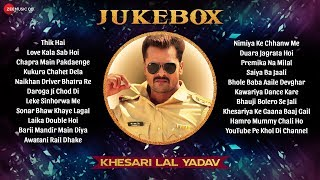 खेसारी लाल हिट्स Khesari Lal Yadav Hit Songs Thik Hai, Kukura Chahet Dela & More