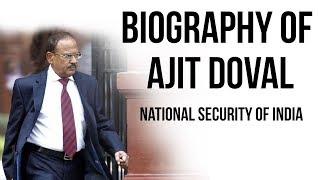 Ajit Doval biography अजीत डोभाल की जीवनी 5th National Security Advisor of India