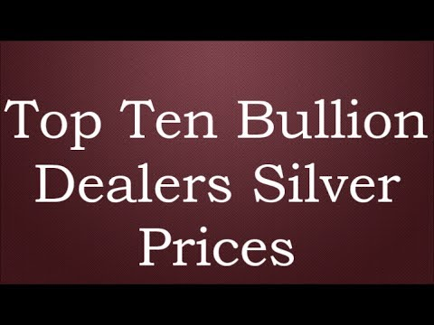 Top Ten Bullion Dealers Silver Prices 8 July  2017