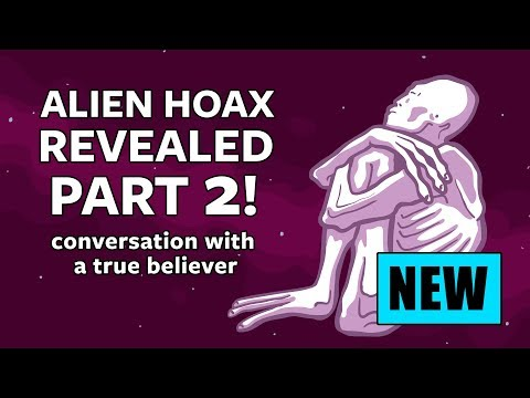 Alien Hoax Revealed Part 2: conversation with a true believer