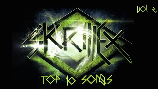 Top 10 Skrillex Songs Vol. 2 (Download Links)