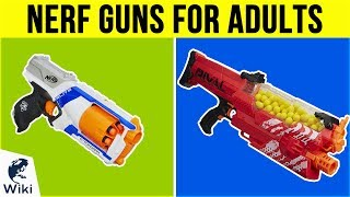 10 Best Nerf Guns For Adults 2019