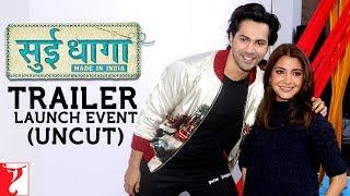 Sui Dhaaga - Made in India | Trailer Launch Uncut | Varun Dhawan | Anushka Sharma