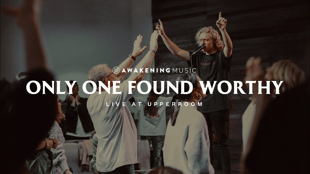Download Only One Found Worthy (Live at UPPERROOM) | Awakening Music [feat. Vincent Lang]