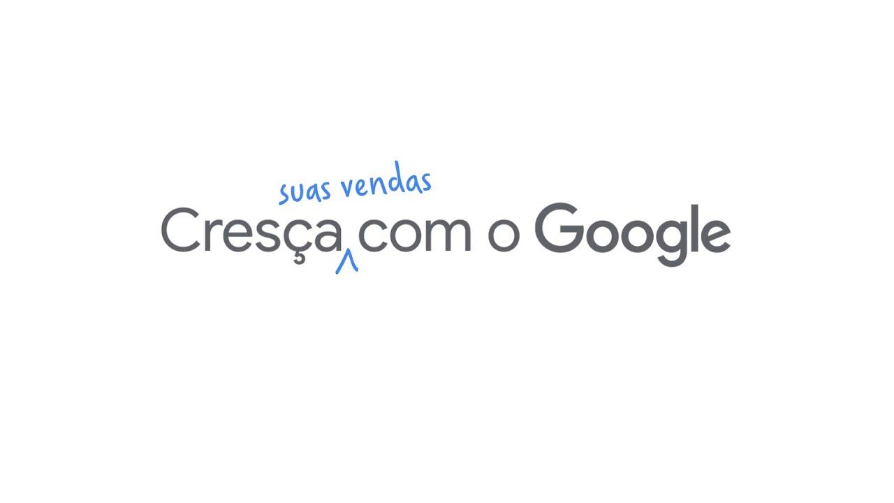 Cresça suas vendas com o Google