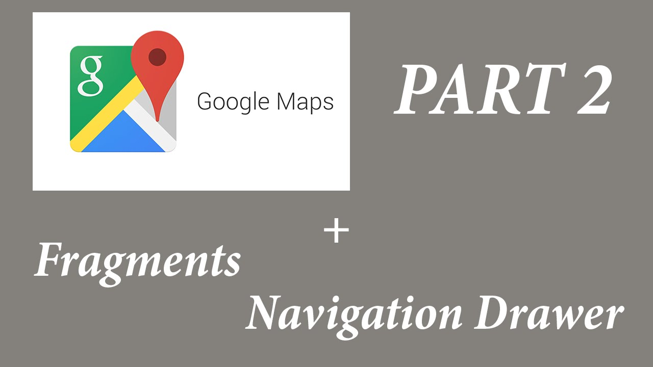 Tutorial] Android Navigation Drawer - Google Maps & Fragments - Part ...