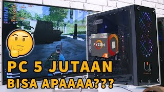 Rakit PC Gaming 5 Jutaan | DOTA2, CS:GO, GTA V Enteng #Ulasan Eps. 234