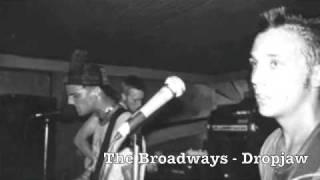 The Broadways - Dropjaw
