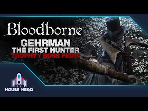 Bloodborne Noob - Gehrman, The First Hunter - Boss Fight / Trophy