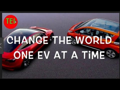 How to change the World One EV at a time?