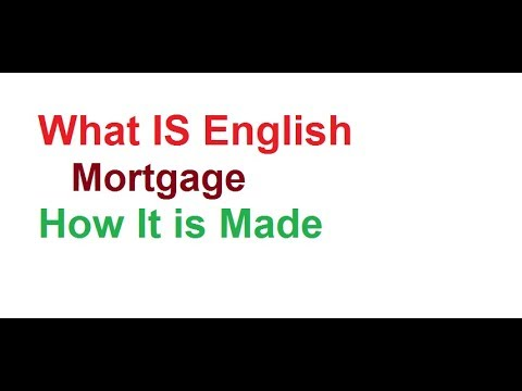 what-is-english-mortgage-and-how-it-is-made