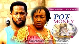 2015 Latest Nigerian Nollywood Movies - Pot Of Money 1