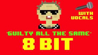 Guilty All the Same (8 Bit Remix Version With Vocals) [Tribute to Linkin Park] - 8 Bit Universe
