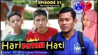HARI PATAH HATI (Episode 31 Film Pendek Hajar Pamuji)