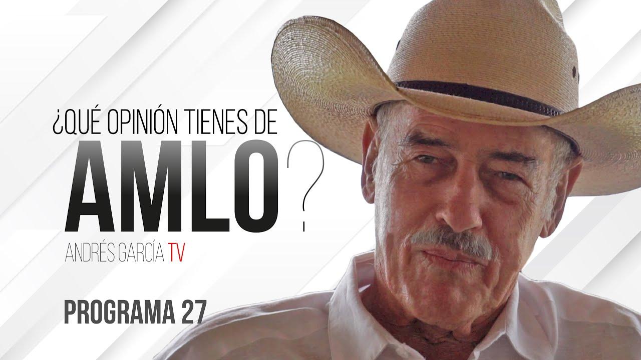Download ¿Qué opinión tienes de AMLO? - Programa 27   Andrés García