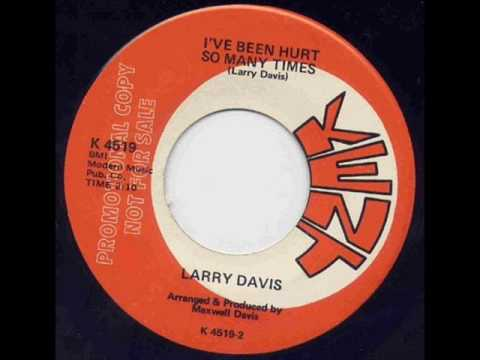 Larry Davis - I've Been Hurt So Many Times