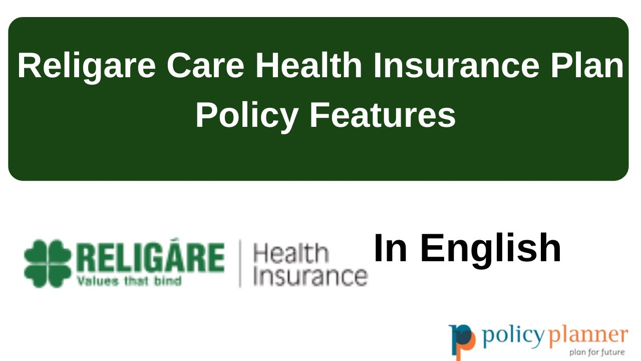 Religare Care Health Insurance Plan - Policy Features ...