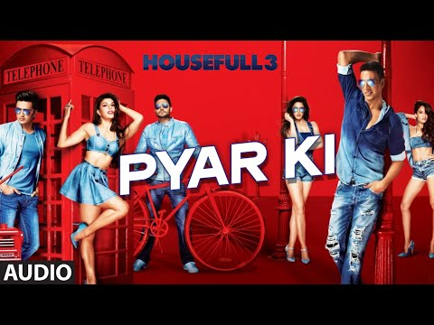 Pyar Ki Full Song (Audio) | HOUSEFULL 3 | Shaarib & Toshi | T-Series