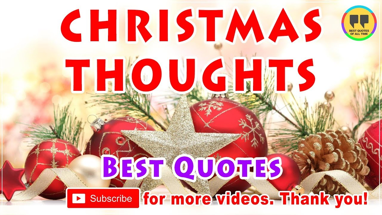 Christmas Thoughts.Top 100 Christmas Thoughts Quotes Best Christmas Quotes