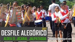 Desfile Alegorico 2017  EORM  El Jicaral, Jalpatagua