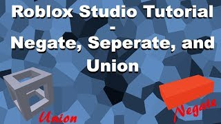 Roblox Studio Tutorial - Negate, Seperate, and Union