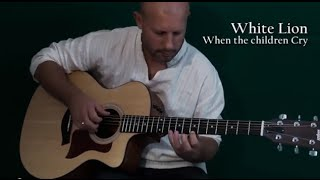 When the Children Cry - White Lion (Fingerstyle w/ Electric solo) w/Tab